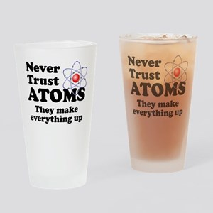 Never Trust Atoms Drinking Glass