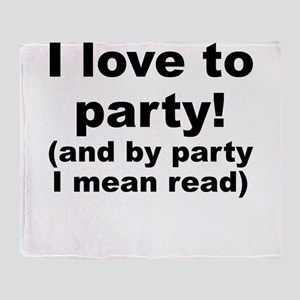 I Love To Party (And By Party I Mean Read) Throw B