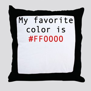 My Favorite Color Is FF0000 Throw Pillow
