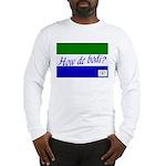 how de bodi Long Sleeve T-Shirt