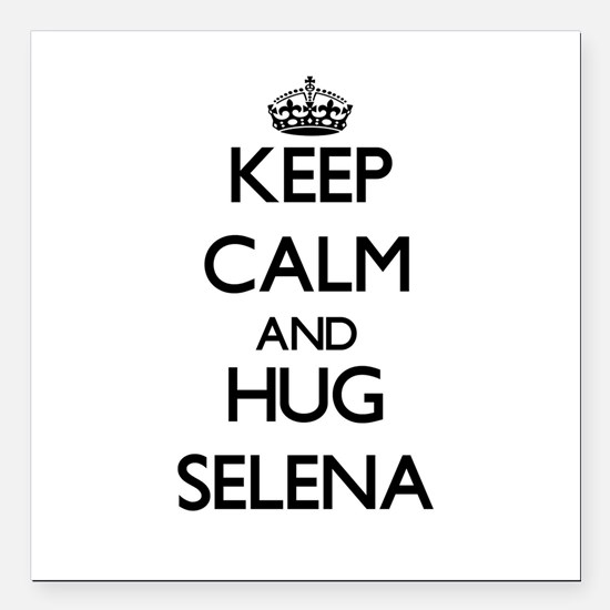 "Keep Calm and HUG Selena Square Car Magnet 3"" x 3"""