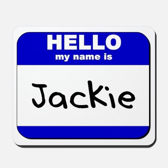 hello my name is jackie  Mousepad