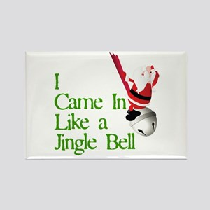 I Came In Like a Jingle Bell Rectangle Magnet