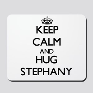 Keep Calm and HUG Stephany Mousepad