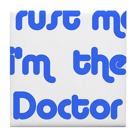 trust me i'm the doctor Tile Coaster