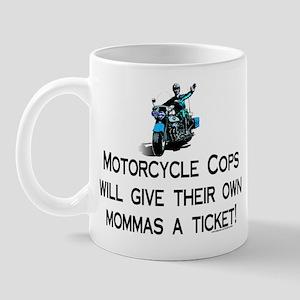 Motorcycle cops, mommas ticke Mug
