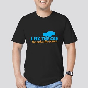 I fix the car - She makes the babies T-Shirt