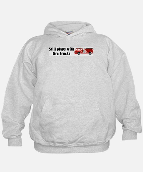 Still plays with fire trucks Hoodie