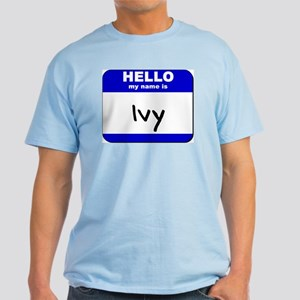 hello my name is ivy Light T-Shirt