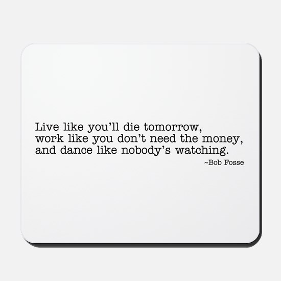 Live like you'll... Mousepad