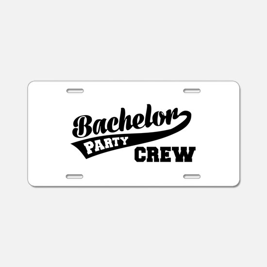 Bachelor Party Crew Aluminum License Plate