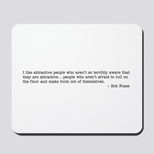 I like attractive people... Mousepad