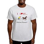 I Love Horse Power Light T-Shirt