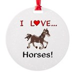 I Love Horses Round Ornament