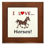 I Love Horses Framed Tile