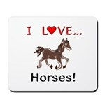 I Love Horses Mousepad