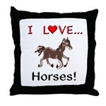 I Love Horses Throw Pillow