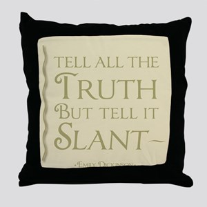 Tell It Slant Throw Pillow
