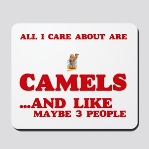All I care about are Camels Mousepad