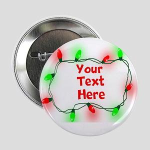 """Custom Christmas Lights 2.25"""" Button"""