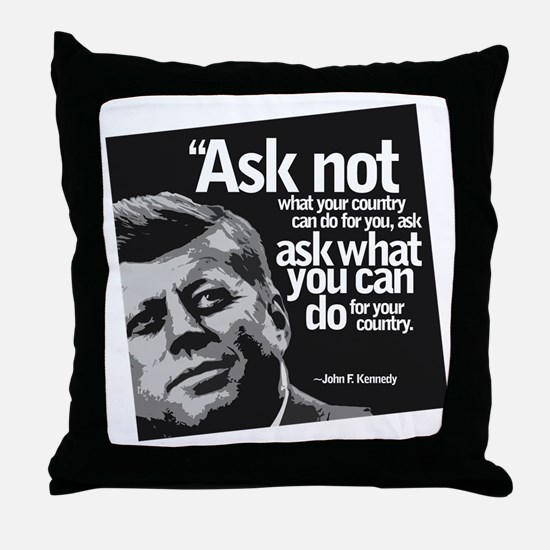 Ask Not What Your Country Can Do For  Throw Pillow