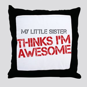 Little Sister Awesome Throw Pillow