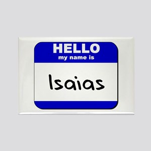hello my name is isaias Rectangle Magnet