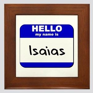 hello my name is isaias  Framed Tile