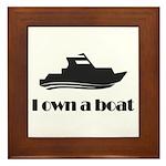 I Own a Boat Framed Tile