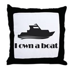 I Own a Boat Throw Pillow