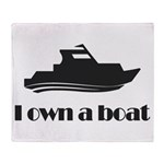 I Own a Boat Throw Blanket
