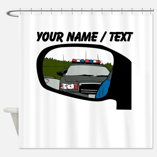 Cop In Rear View Mirror Shower Curtain