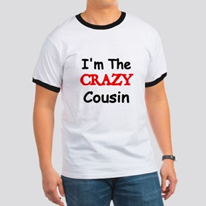Im the CRAZY Cousin 2 T-Shirt