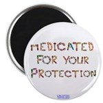 Medicated For Your Protection Magnets