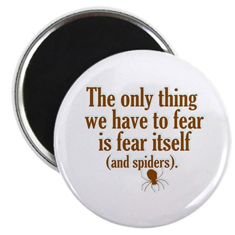 "The Only Thing We Have to Fear... 2.25"" Magnet (10"
