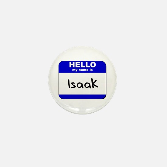 hello my name is isaak Mini Button