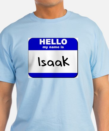 hello my name is isaak T-Shirt