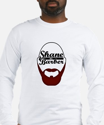 Shane The Barber Long Sleeve T-Shirt