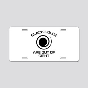 Black Holes Are Out Of Sight Aluminum License Plat