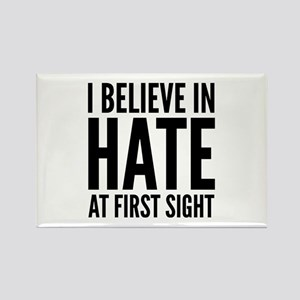 I Believe In Hate At First Sight Rectangle Magnet