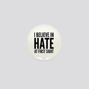 I Believe In Hate At First Sight Mini Button