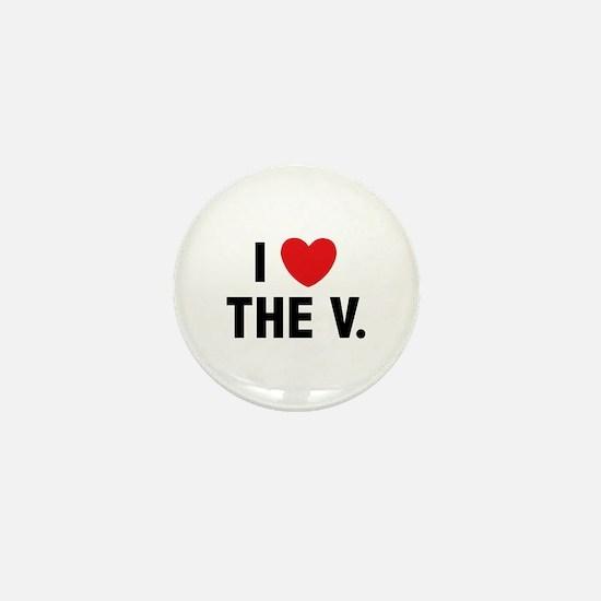 I Love The V. Mini Button