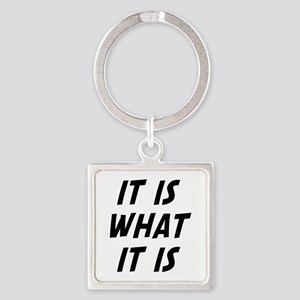It Is What It Is Square Keychain