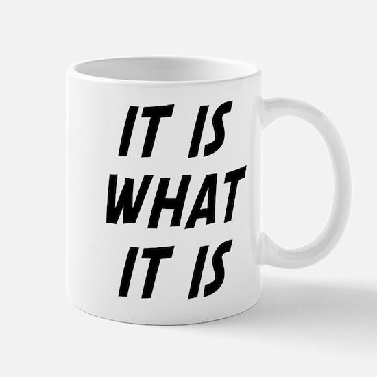 It Is What It Is Mug