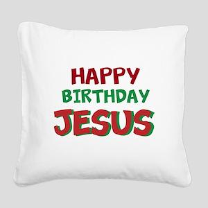 Happy Birthday Jesus Square Canvas Pillow