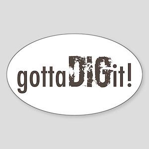 Gotta Dig IT! Sticker