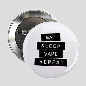 """Eat, Sleep, Vape, Repeat 2.25"""" Button"""