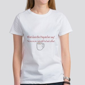 Dispatchers! T-Shirt