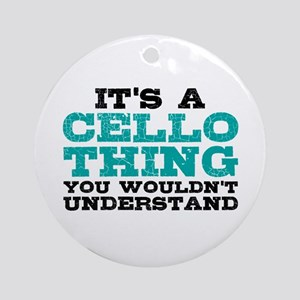 It's a Cello Thing Ornament (Round)