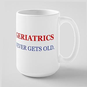 Geriatrics Never Gets Old. Mugs
